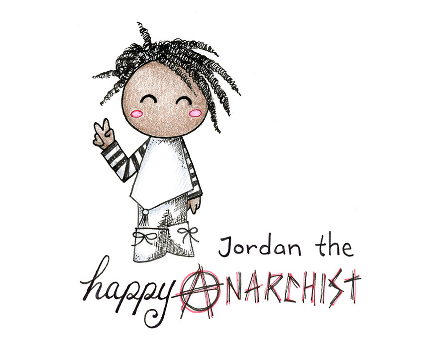 Jordan the Happy Anarchist, comic by Sophia Adalaine